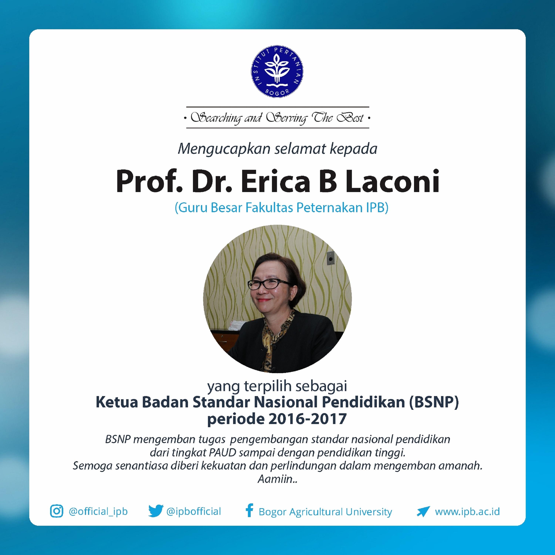 Selamat kepada Prof.Dr. Erica B Laconi yang terpilih sebagai Ketua BSNP periode 2016-2017