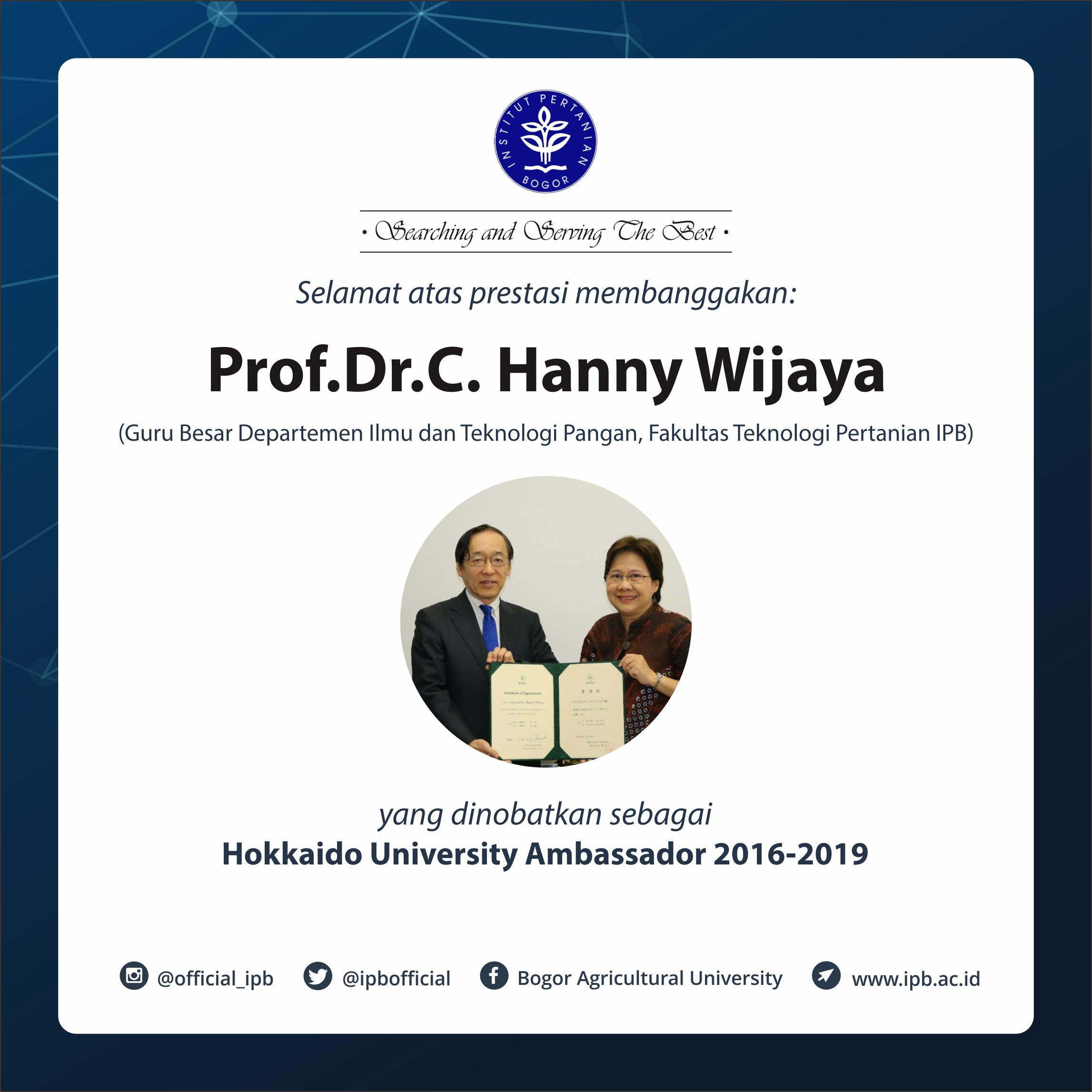 Selamat atas prestasi membanggakan Prof.Dr.C. Hanny Wijaya yang dinobatkan sebagai Hokkaido University Ambassador 2016-2019