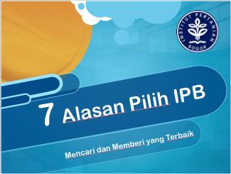 7 alasan pilih IPB